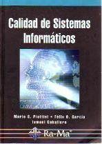 Calidad de Sistemas Informáticos:  Mario G. Piattini Velthuis, Félix Oscar Garcia Rubio, Ismael Caballero Muñoz-Reja, 2006