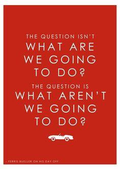 Ferris Bueller Quote print