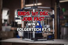 We are giving away another one of our test units and this time its a Folgertech FT-5. A great sturdy 3D Printer that can easily be modified or upgraded.