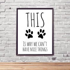 Because of this, we cannot have beautiful things printable dog wall decor . - Because of this, we cannot have beautiful things printable dog wall decorations Home decor … Chec -