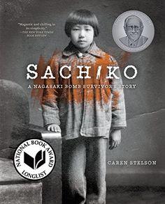 Sachiko: A Nagasaki Bomb Survivor's Story by Caren Stelson