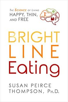 Bright Line Eating: The Science of Living Happy, Thin & F... https://www.amazon.com/dp/1401952534/ref=cm_sw_r_pi_dp_x_N.67xb59MF09E