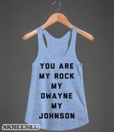 You Are My Rock My Dwayne My Johnson   You are my Rock. My Dwayne. My Johnson. A great shirt for all lovers of The Rock and his hysterical eyebrow work. #Skreened