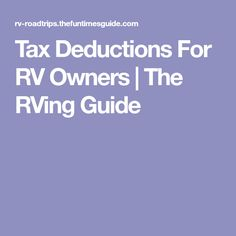 Tax Deductions For RV Owners   The RVing Guide