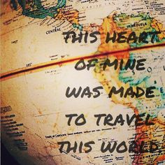 This #heart of mine was made to #travel. #travelquotes #quote #projectsabroad #volunteerabroad