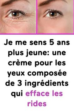 I feel 5 years younger: a compound eye cream .- Je me sens 5 ans plus jeune: une crème pour les yeux composée de 3 ingrédient… I feel 5 years younger: an eye cream composed of 3 ingredients that erases wrinkles – HEALTH BEAUTY WELLNESS Natural - Beauty 101, Beauty Care, Beauty Hacks, Remover Manchas, Les Rides, Puffy Eyes, Anti Cellulite, Beauty Recipe, Natural Cosmetics