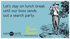 Funny Moonrise Kingdom Ecard: Let's stay on lunch break until our boss sends out a search party.