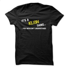 Its a KLEIN thing... you wouldnt understand! - vintage t shirts #hoodie for girls #hoodie novios