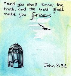 Truth shall set you free. the Spirit of the Lord is, there is freedom. Even though we are bound joyfully to Christ, oh what FREEDOM we have in Jesus! Jean 3 16, Cool Words, Wise Words, Encouragement, How He Loves Us, Journaling, Know The Truth, Word Of God, Thy Word