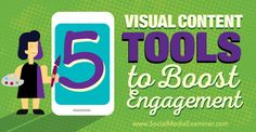 5 Visual Content Tools to Boost Engagement http://www.socialmediaexaminer.com/5-visual-content-tools-to-boost-engagement/?awt_l=C9jVQ&awt_m=3X1oZ3IBDMFyALT http://TomBlubaugh.net/services