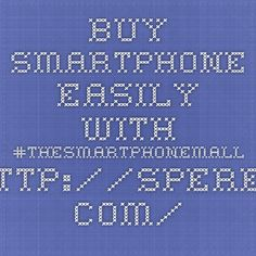 Buy Smartphone Easily with #TheSmartphoneMall  http://speres.com/buy-smartphone-easily-with-the-smartphone-mall/