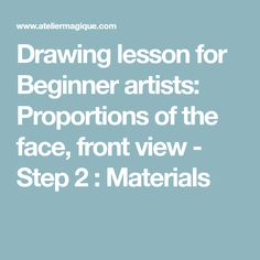 Drawing lesson for Beginner artists: Proportions of the face, front view - Step 2 : Materials