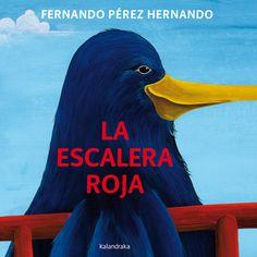 Fernando Pérez Hernando (ilustración)LA ESCALERA ROJA. para pre-lectores y primeros lectores.Un pájaro que siempre llevaba una escalera para subir a los tejados, para subir a los árboles.Una muestra de seguridad y confianza para alcanzar nuestros objetivos!