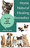 Free Kindle Book -   HOME NATURAL HEALING REMEDIES FOR CATS AND DOGS PROBLEMS Check more at http://www.free-kindle-books-4u.com/crafts-hobbies-homefree-home-natural-healing-remedies-for-cats-and-dogs-problems/
