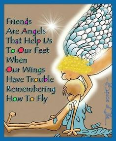 """""""Friends Are Angels"""" that help us to our feet when our wings have trouble remembering how to fly. Thank you for being my friend. All our cards are blank inside Bff Quotes, Best Friend Quotes, Great Quotes, Love Quotes, Inspirational Quotes, Angel Quotes, Special Friend Quotes, Friend Poems, Special Friends"""