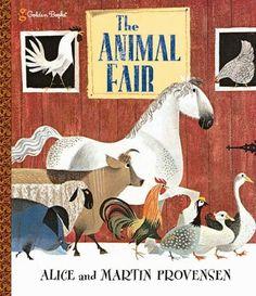 The Animal Fair (Golden Classics) by Alice Provensen,http://www.amazon.com/dp/0307156141/ref=cm_sw_r_pi_dp_OdU1sb0RZJGG2AXZ