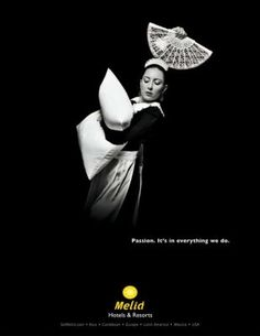 """A maid. Melia Hotels advertising says """"Passion. It's in everything we do."""" and features staff dancing. Such a great and creative idea! And I like the black colours and white colours of the pic. Beautiful!"""