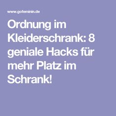 Ordnung im Kleiderschrank: 8 geniale Hacks für mehr Platz im Schrank!