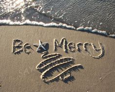 Christmas in the sand writing. Be Merry by Say It in the Sand.
