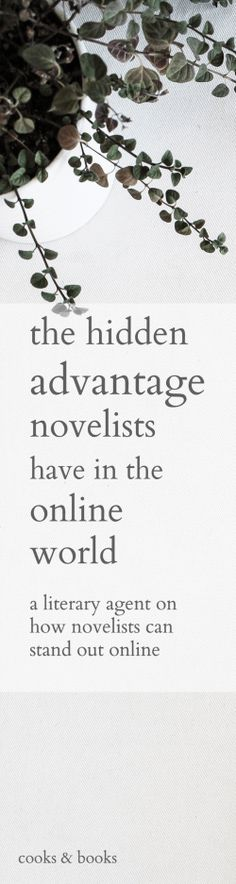 Feel like you're getting lost in the online world? You actually have a big advantage as a novelist, and here's how you can use it to stand-out online! http://cooksplusbooks.com/2016/11/02/the-hidden-advantage-novelists-have-in-the-online-world/