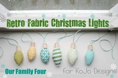 A Handmade Christmas: Retro Fabric Christmas Lights! via: moneysavingmom.com