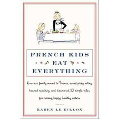 French Kids Eat Everything. Really great book--both as a critique of the North American food culture (if there is such a thing) and a practical how-to guide for parents of picky eaters.  :)