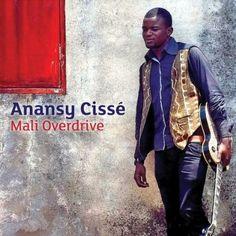 Anansy Cisse - Mali Overdrive