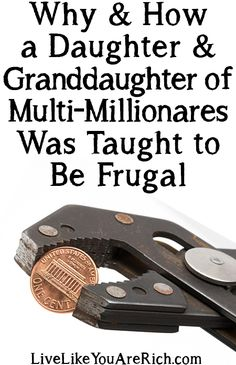 Why & How a Daughter & Granddaughter of Multi-Millionaires Was Taught to Be Frugal #LiveLikeYouAreRich