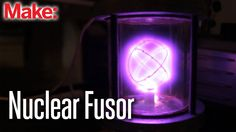 I am so going to make this!  Nuclear Fusor