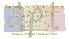 The Davenport Public Library Summer Reading Program starts Saturday June, 4th!!