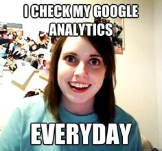 Obsessed Girlfriend Meme Google Analytics #lol #meme #googleanalytics #obsessedgirlfriend