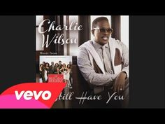 Charlie Wilson - I Still Have You (The Best Man Holiday Soundtrack)(Audio) - YouTube