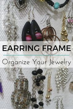 Learn how to make an Earring Holder that is stylish and can be hung on your wall. Organize your jewelry with a DIY Earring Frame.