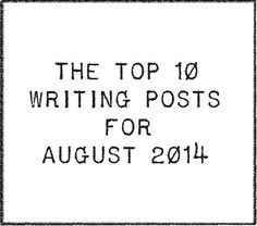 The Top 10 Writing Posts for August 2014 - Writers Write