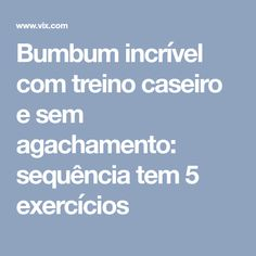 Bumbum incrível com treino caseiro e sem agachamento: sequência tem 5 exercícios Vix, Fitness, Wings, Drink, Food, Gymnastics At Home, Workout Plans, Workout At Home, Crunches
