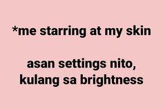 Real Quotes, Mood Quotes, True Quotes, Qoutes, Filipino Memes, Filipino Funny, Tagalog Quotes Hugot Funny, Funny Texts, Funny Jokes