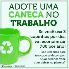 Dicas Simples: Adote Uma Caneca! Volunteer Quotes, Environmental Education, Help The Environment, Science Fair Projects, Green Life, Save The Planet, Study Tips, Sustainable Living, Going To Work
