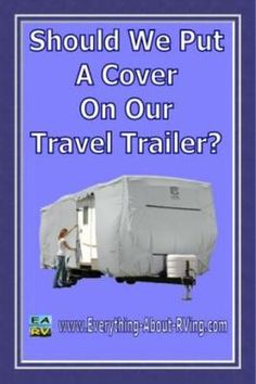 Pictured Classic Accessories PermaPro Cover: We have a new 09 trailer and are wondering if a cover is a good thing in the winter or does it damage the finish by banging in the wind?  ANSWER:  Greetings