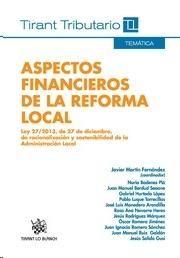 Aspectos financieros de la reforma local : (Ley 27/2013, de 27 de diciembre, de racionalización y sostenibilidad de la Administración Local).    Tirant lo Blanch , 2014