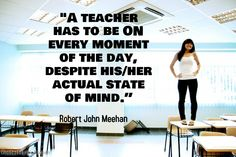 """""""A teacher has to be ON every moment of the day, despite his/her's actual state of mind. Being a teacher means no breaks for anything. Teacher Memes, Teacher Tools, Teacher Hacks, School Teacher, Teacher Stuff, Teaching Humor, Teaching Quotes, Education Quotes, Teacher Inspiration"""