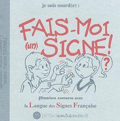 Fais-moi (un) signe ! : Premiers contacts avec la Langue des Signes Française de Monica Companys http://www.amazon.fr/dp/2950812368/ref=cm_sw_r_pi_dp_wDi6ub0C8H7XH