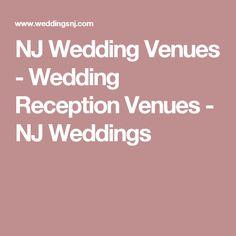 NJ Wedding Venues - Wedding Reception Venues - NJ Weddings