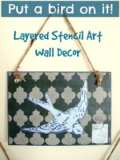 Put a bird on it! An easy DIY to make a layered stencil art wall hanging! (I made three of these as a set!)  #stencil1
