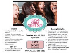 Join Us for JUVA Girls Night Out Event ~ Tuesday, May 19th, from 6-8PM! RSVP is easy... Simply click here to fill out the form to save your spot: http://www.juvaskin.com/rsvp-form.htm You can also call us at 212-688-5882 to make your reservation. We'll see you Tuesday, May 19 at 6 p.m.!