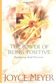 Bestseller Books Online The Power of Being Positive: Enjoying God Forever Joyce Meyer $10.94 - http://www.ebooknetworking.net/books_detail-0446532525.html