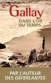 Dans l'or du temps_Claudie Gallay