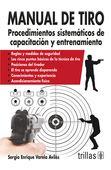 LIBROS TRILLAS: MANUAL DE TIRO PROCEDIMIENTOS SISTEMÁTICOS DE CAPA...