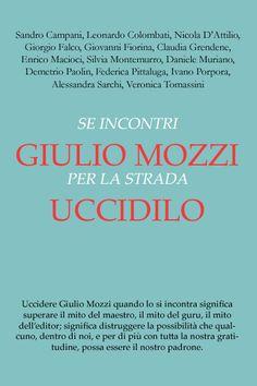 Se incontri Giulio Mozzi per la strada uccidilo - AA.VV.