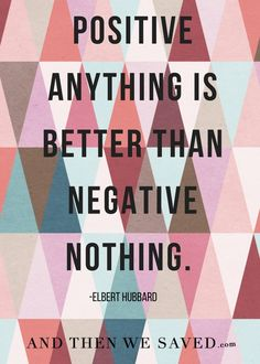 """Positive anything i"