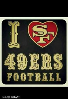 Everyone in my family is obligated to love the 49ers